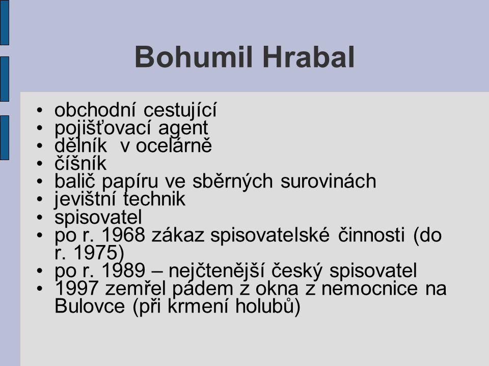 Bohumil Hrabal obchodní cestující pojišťovací agent dělník v ocelárně