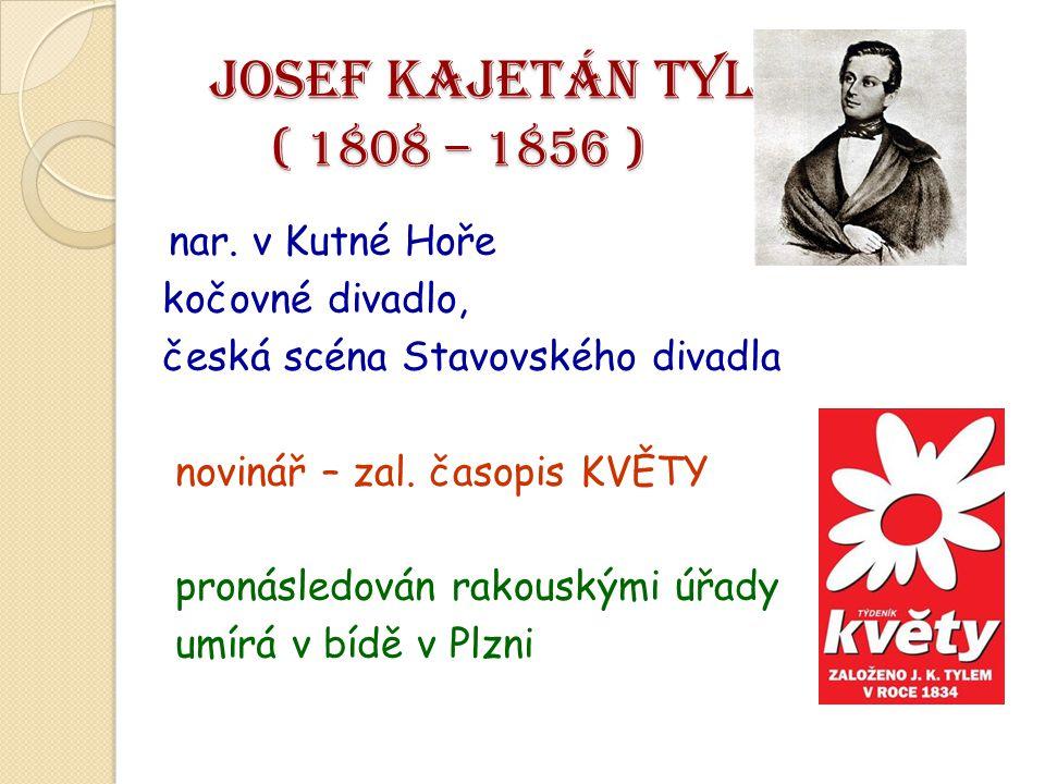 JOSEF KAJETÁN TYL ( 1808 – 1856 ) kočovné divadlo,