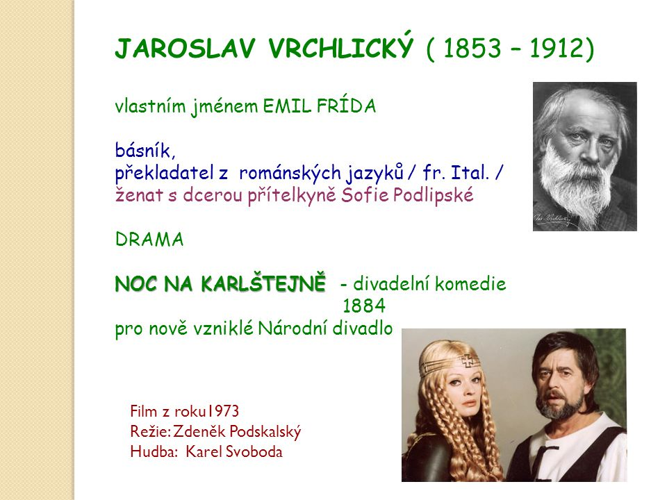JAROSLAV VRCHLICKÝ ( 1853 – 1912)