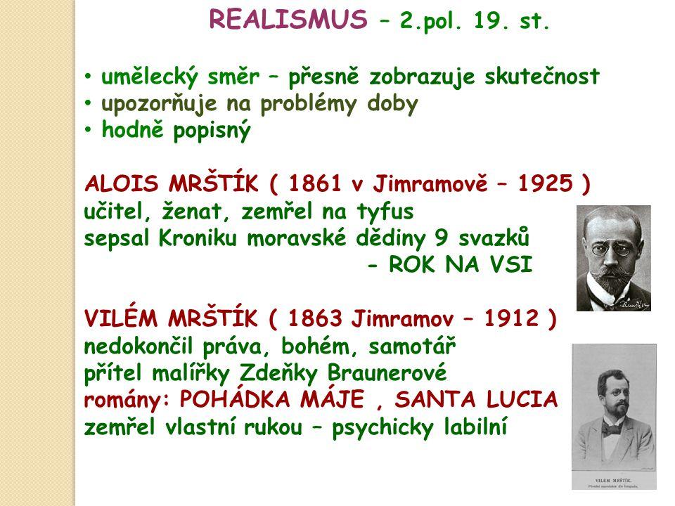 REALISMUS – 2.pol. 19. st. umělecký směr – přesně zobrazuje skutečnost