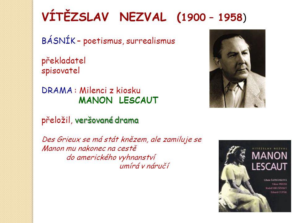 VÍTĚZSLAV NEZVAL (1900 – 1958) BÁSNÍK – poetismus, surrealismus