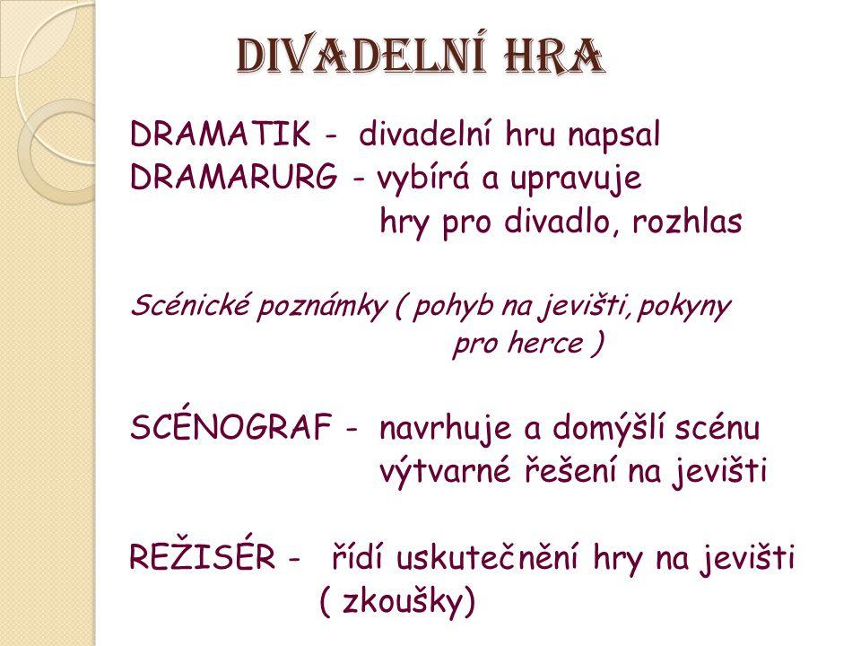 Divadelní hra DRAMATIK - divadelní hru napsal