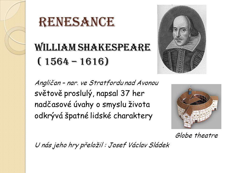 RENESANCE WILLIAM SHAKESPEARE ( 1564 – 1616)