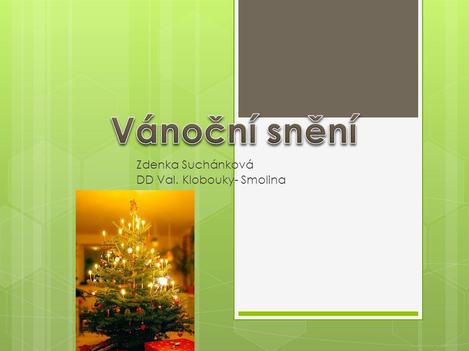 Zdenka Suchánková DD Val. Klobouky- Smolina