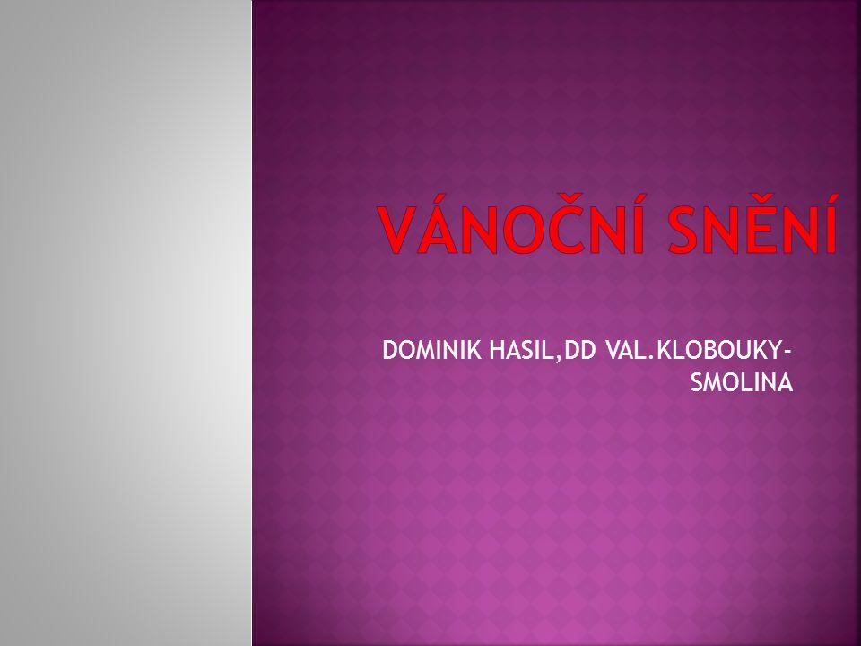 DOMINIK HASIL,DD VAL.KLOBOUKY- SMOLINA