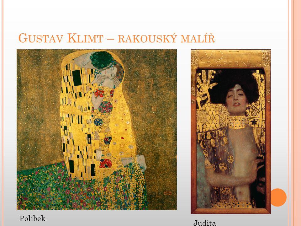 Gustav Klimt – rakouský malíř