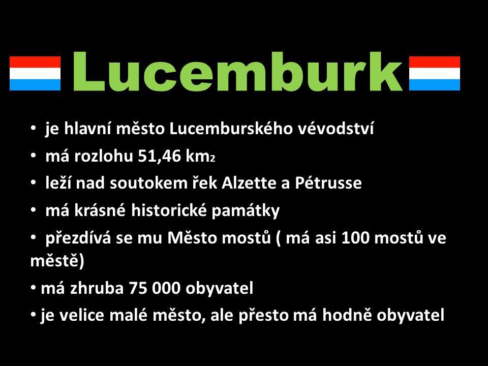 Lucemburk je hlavní město Lucemburského vévodství má rozlohu 51,46 km2