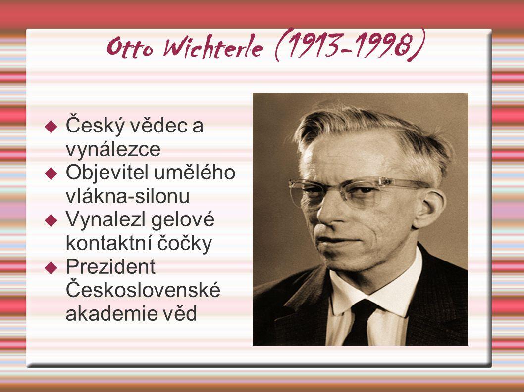 Otto Wichterle (1913-1998) Český vědec a vynálezce