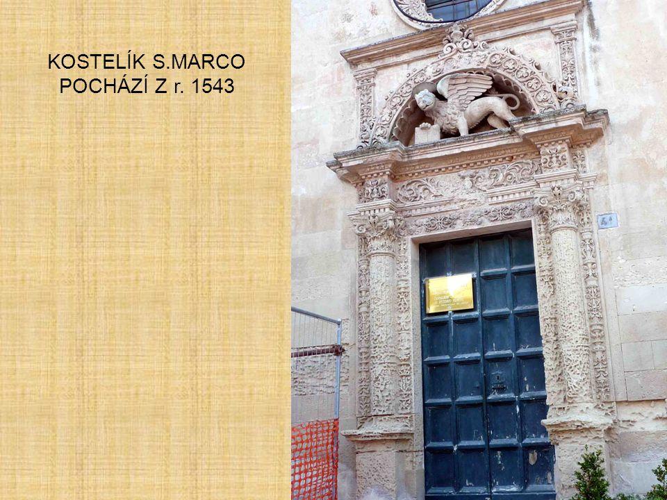 KOSTELÍK S.MARCO POCHÁZÍ Z r. 1543