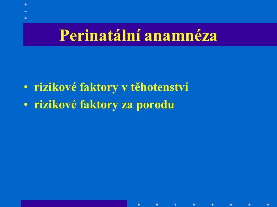 Perinatální anamnéza rizikové faktory v těhotenství