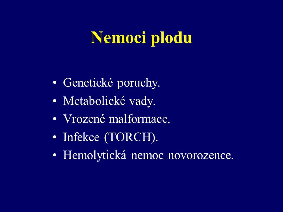 Nemoci plodu Genetické poruchy. Metabolické vady. Vrozené malformace.