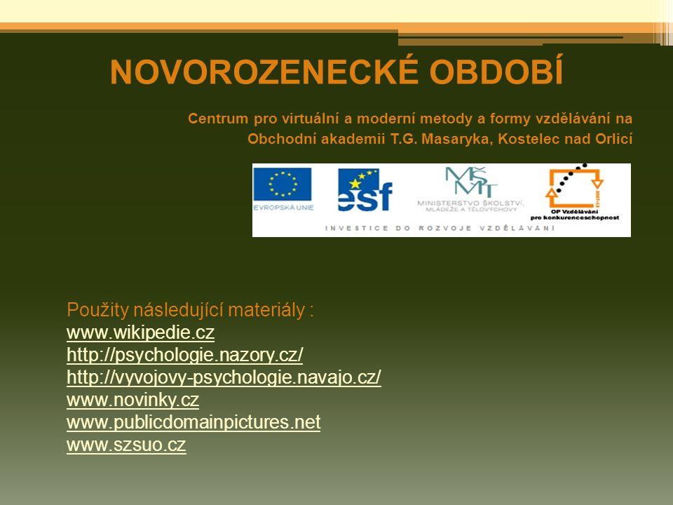 NOVOROZENECKÉ OBDOBÍ Použity následující materiály : www.wikipedie.cz