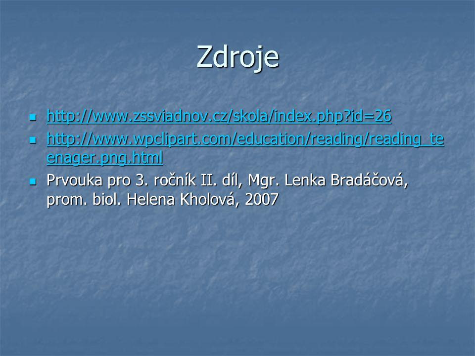 Zdroje http://www.zssviadnov.cz/skola/index.php id=26