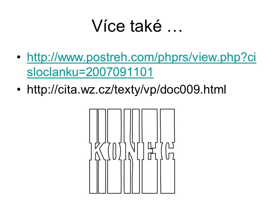 Více také … http://www.postreh.com/phprs/view.php cisloclanku=2007091101.