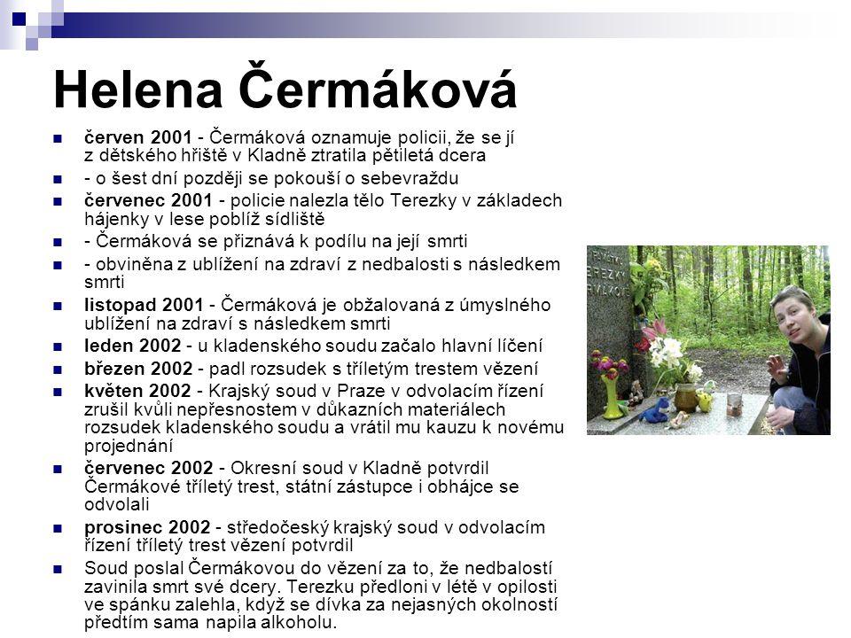 Helena Čermáková červen 2001 - Čermáková oznamuje policii, že se jí z dětského hřiště v Kladně ztratila pětiletá dcera.
