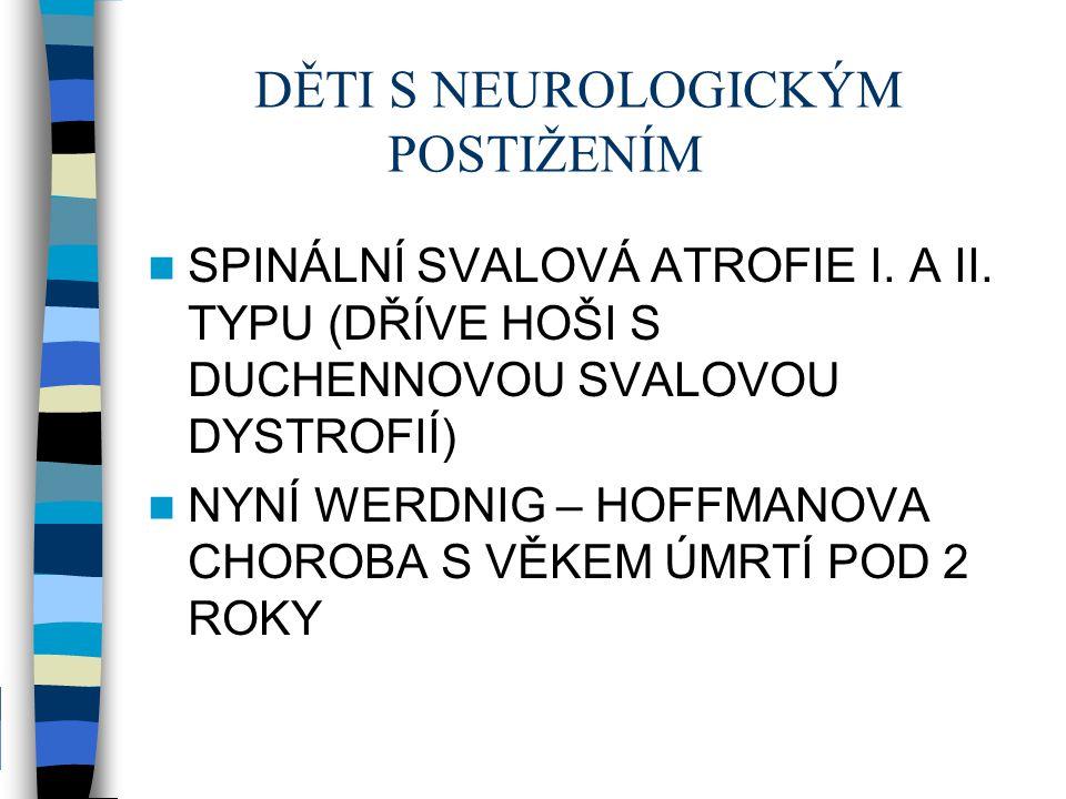 DĚTI S NEUROLOGICKÝM POSTIŽENÍM