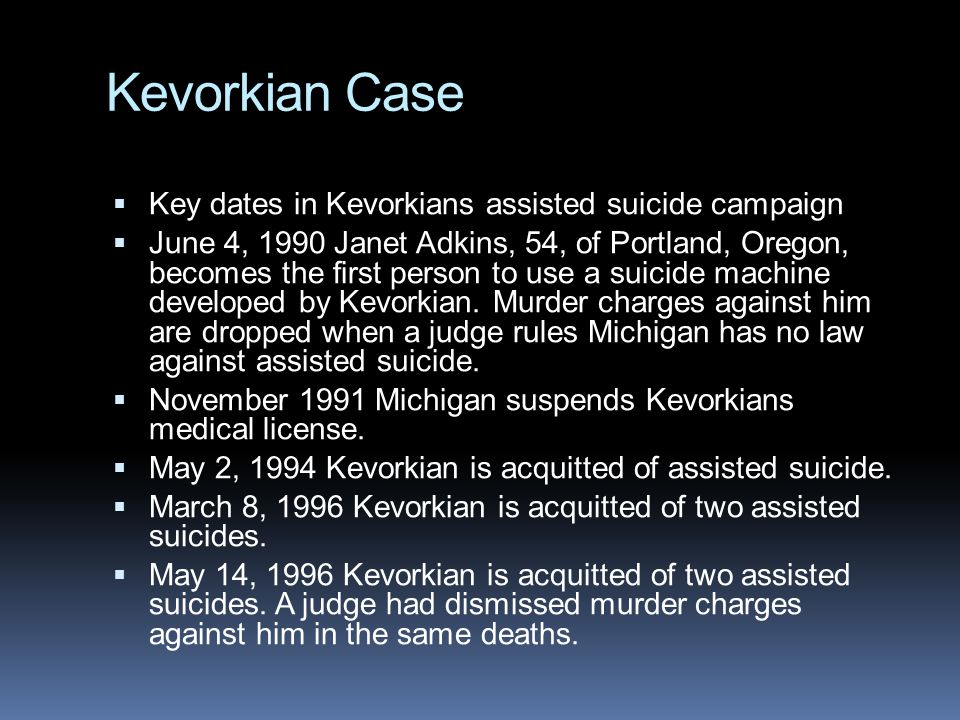Kevorkian Case Key dates in Kevorkians assisted suicide campaign