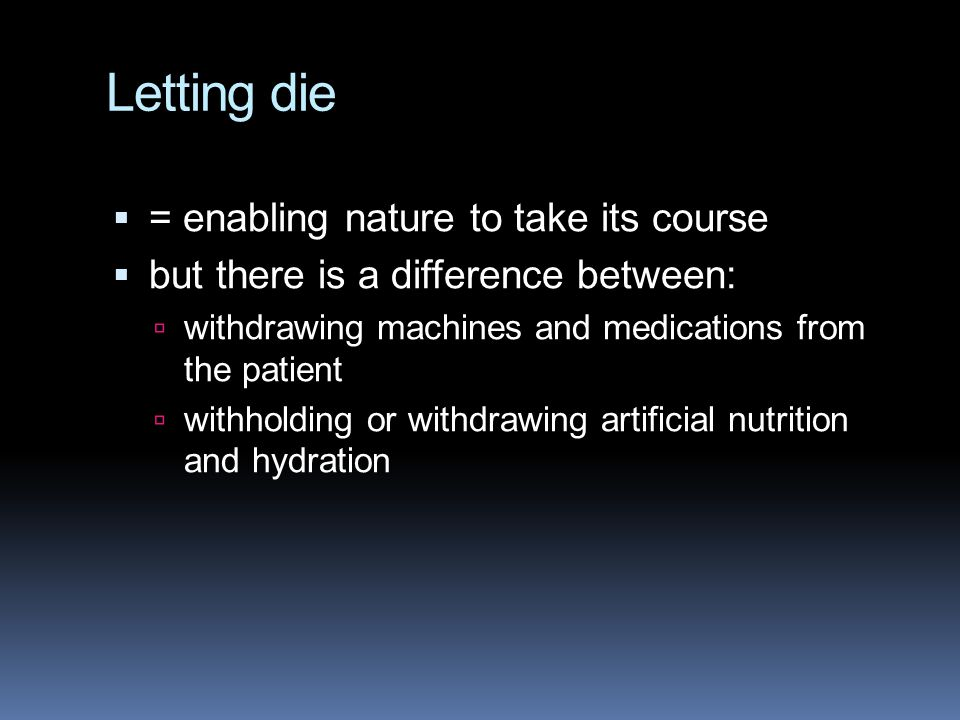 Letting die = enabling nature to take its course