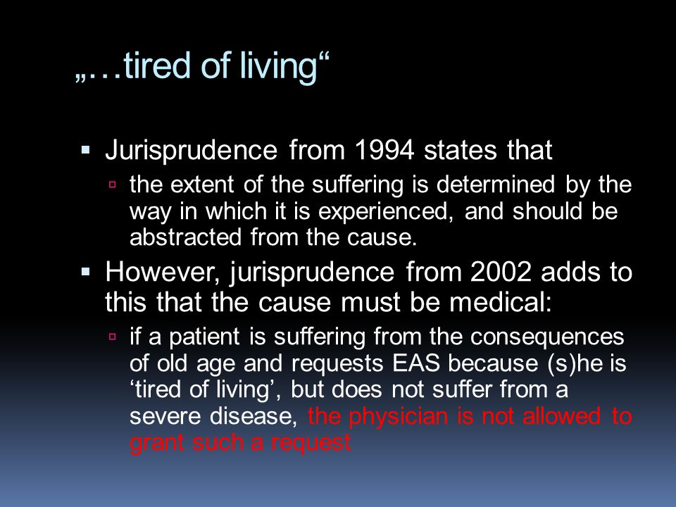 """…tired of living Jurisprudence from 1994 states that"