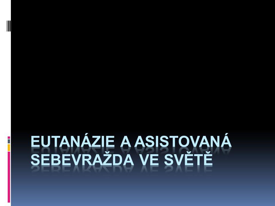 eutanázie a asistovaná sebevražda ve světě
