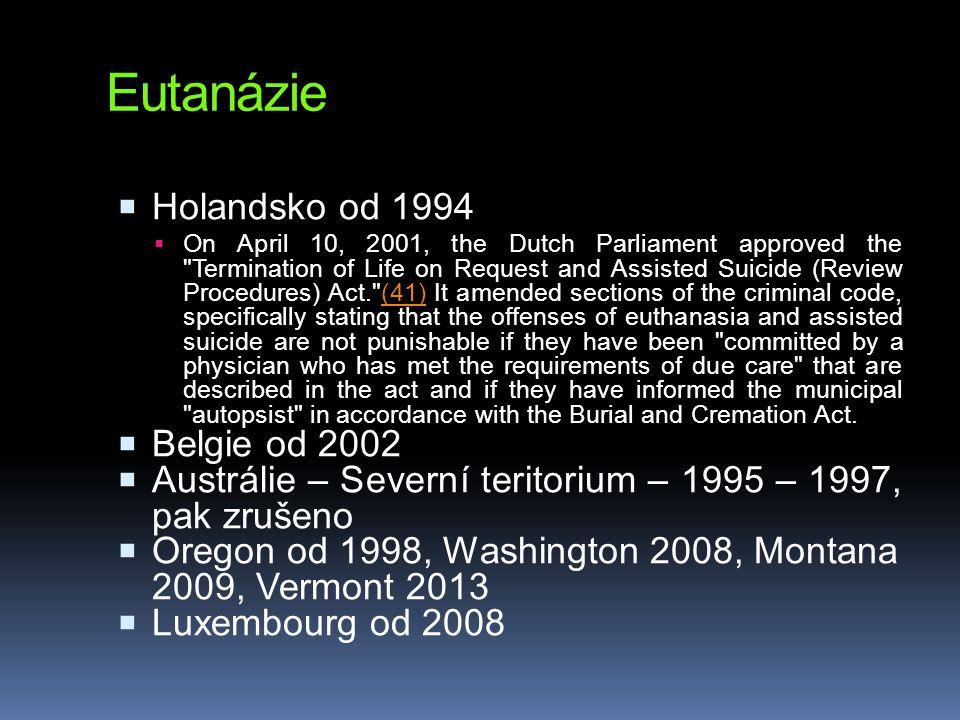 Eutanázie Holandsko od 1994 Belgie od 2002
