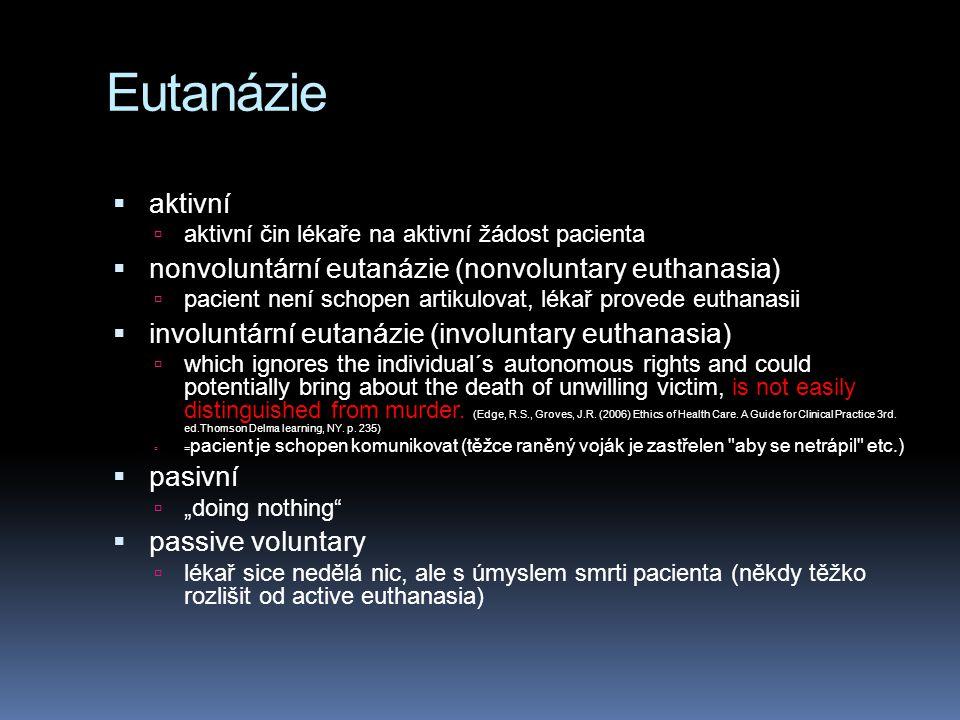 Eutanázie aktivní nonvoluntární eutanázie (nonvoluntary euthanasia)