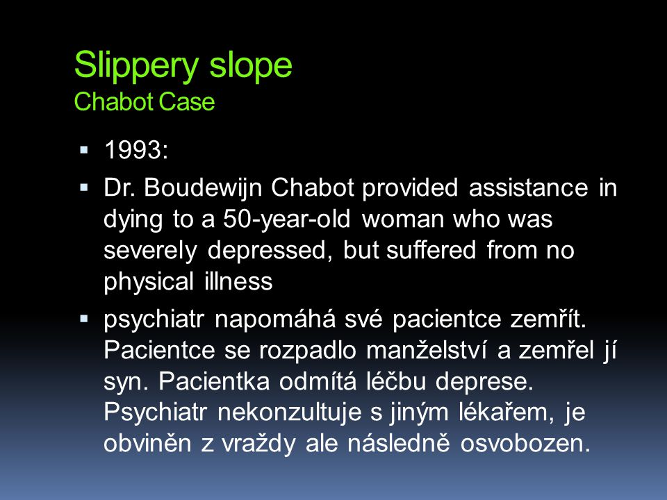Slippery slope Chabot Case