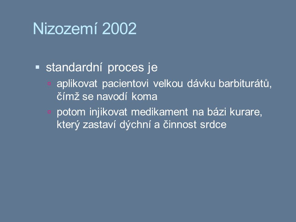 Nizozemí 2002 standardní proces je