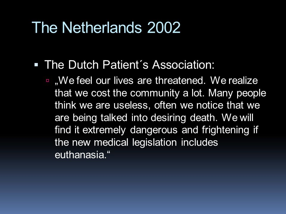 The Netherlands 2002 The Dutch Patient´s Association: