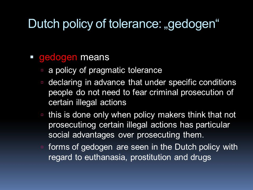 "Dutch policy of tolerance: ""gedogen"