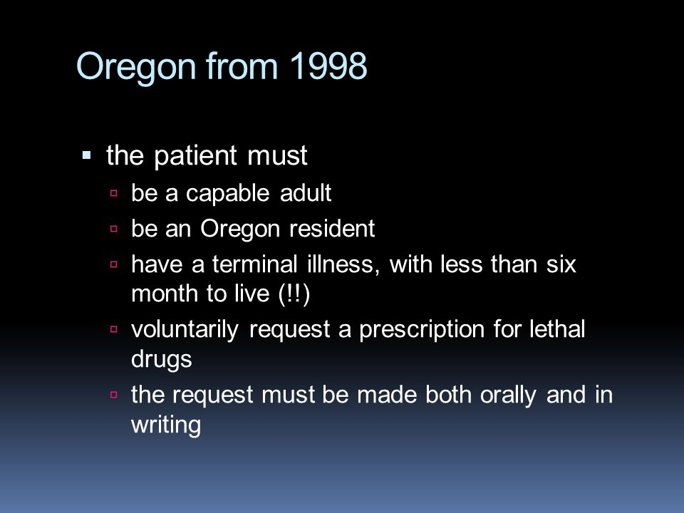 Oregon from 1998 the patient must be a capable adult