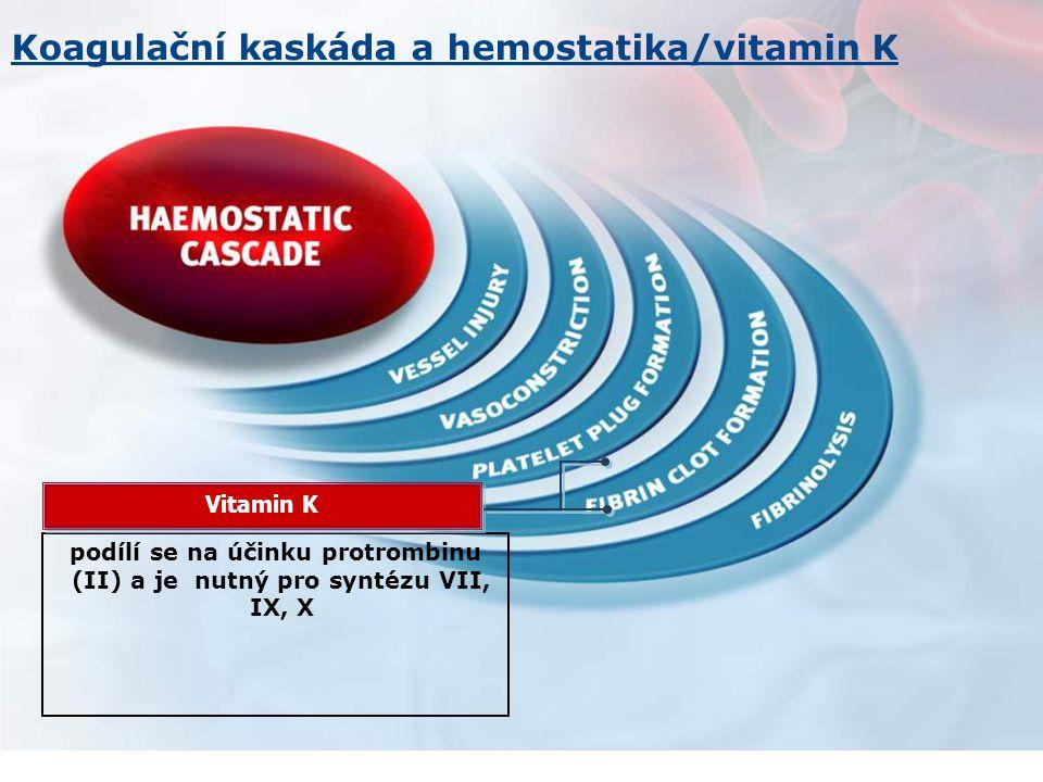 podílí se na účinku protrombinu (II) a je nutný pro syntézu VII, IX, X