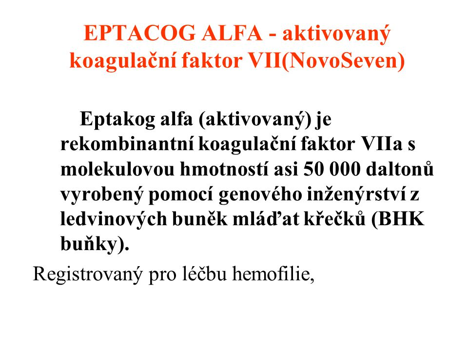 EPTACOG ALFA - aktivovaný koagulační faktor VII(NovoSeven)