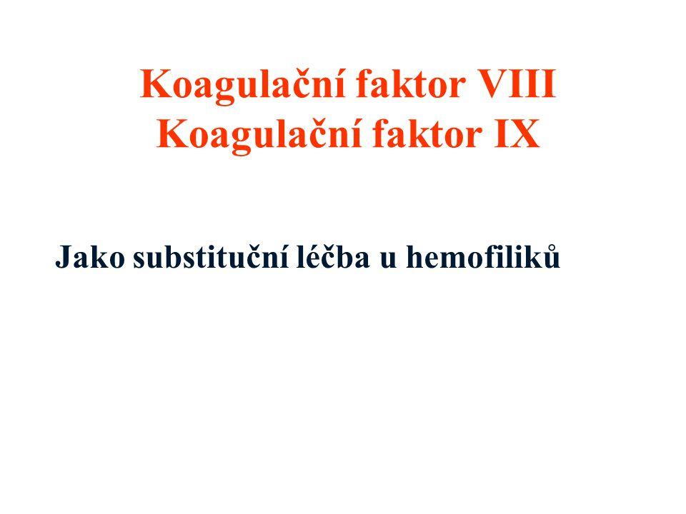 Koagulační faktor VIII Koagulační faktor IX