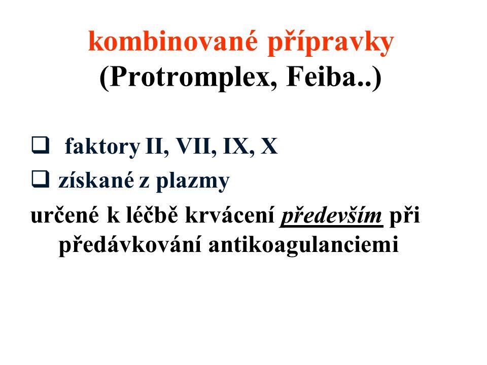 kombinované přípravky (Protromplex, Feiba..)
