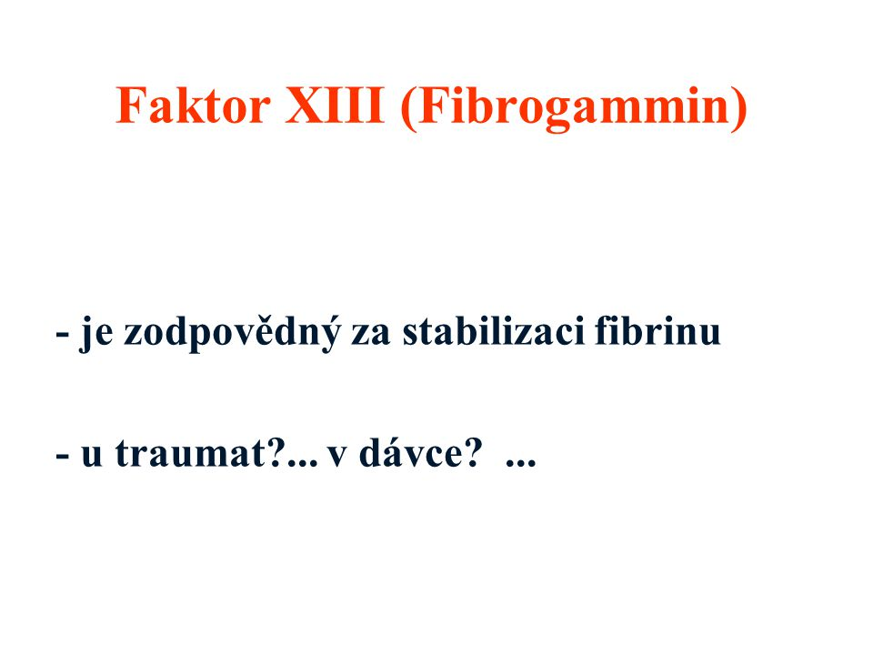 Faktor XIII (Fibrogammin)