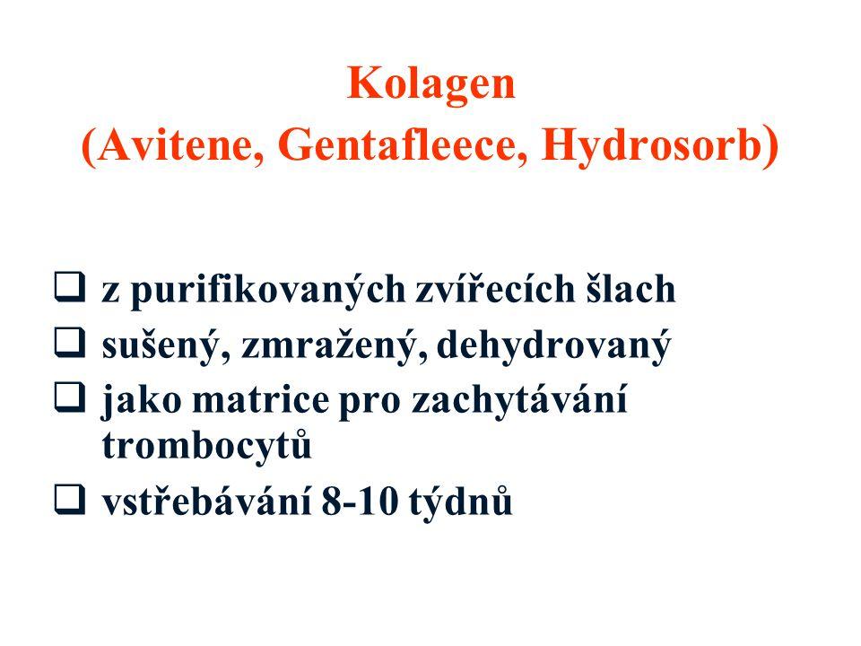 Kolagen (Avitene, Gentafleece, Hydrosorb)