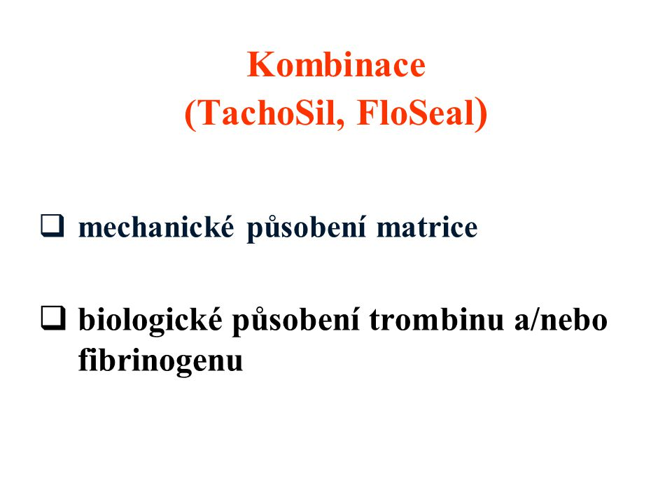 Kombinace (TachoSil, FloSeal)