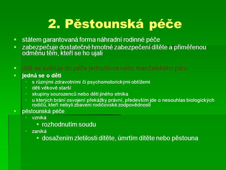 2. Pěstounská péče státem garantovaná forma náhradní rodinné péče