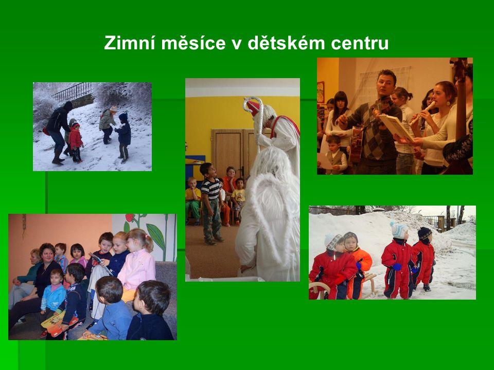 Zimní měsíce v dětském centru