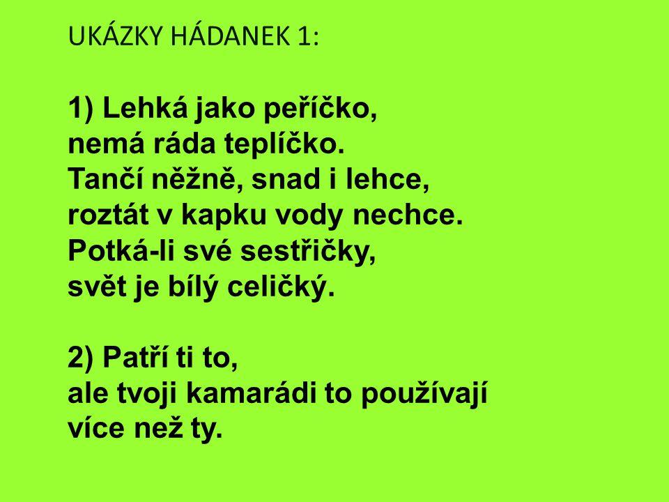 UKÁZKY HÁDANEK 1: