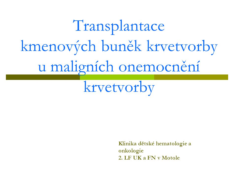 Transplantace kmenových buněk krvetvorby u maligních onemocnění krvetvorby