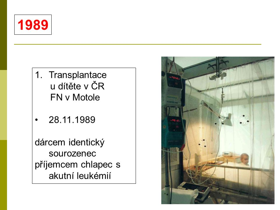 1989 Transplantace u dítěte v ČR FN v Motole 28.11.1989