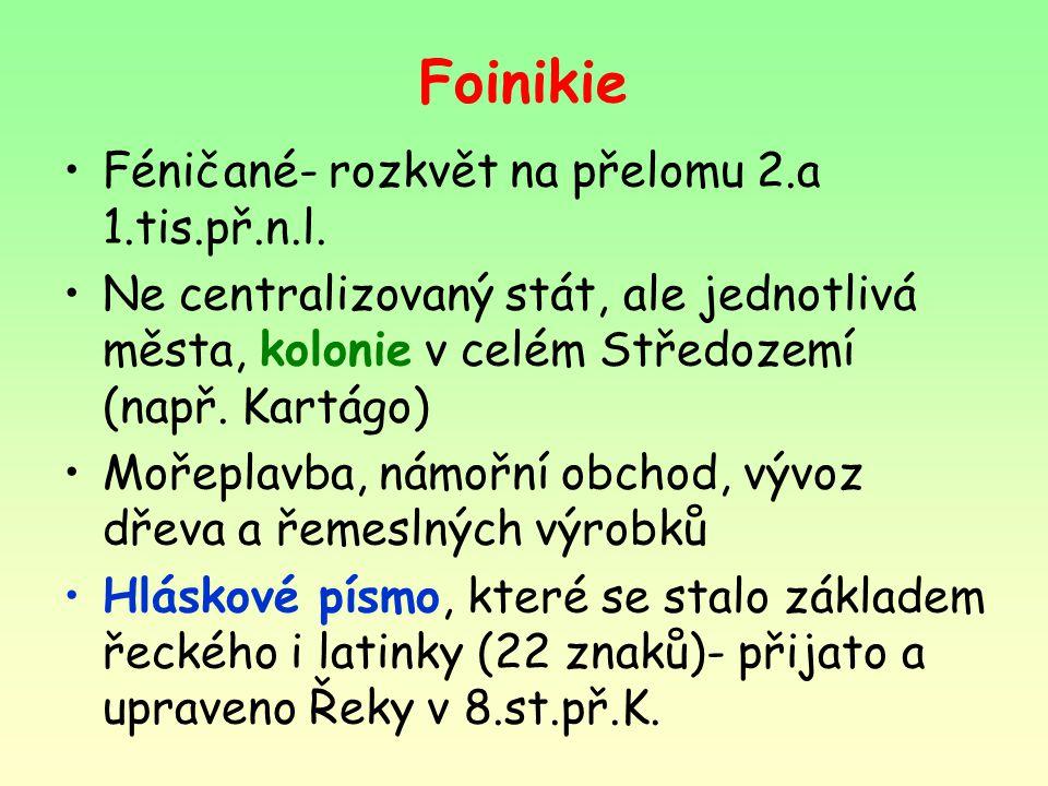 Foinikie Féničané- rozkvět na přelomu 2.a 1.tis.př.n.l.