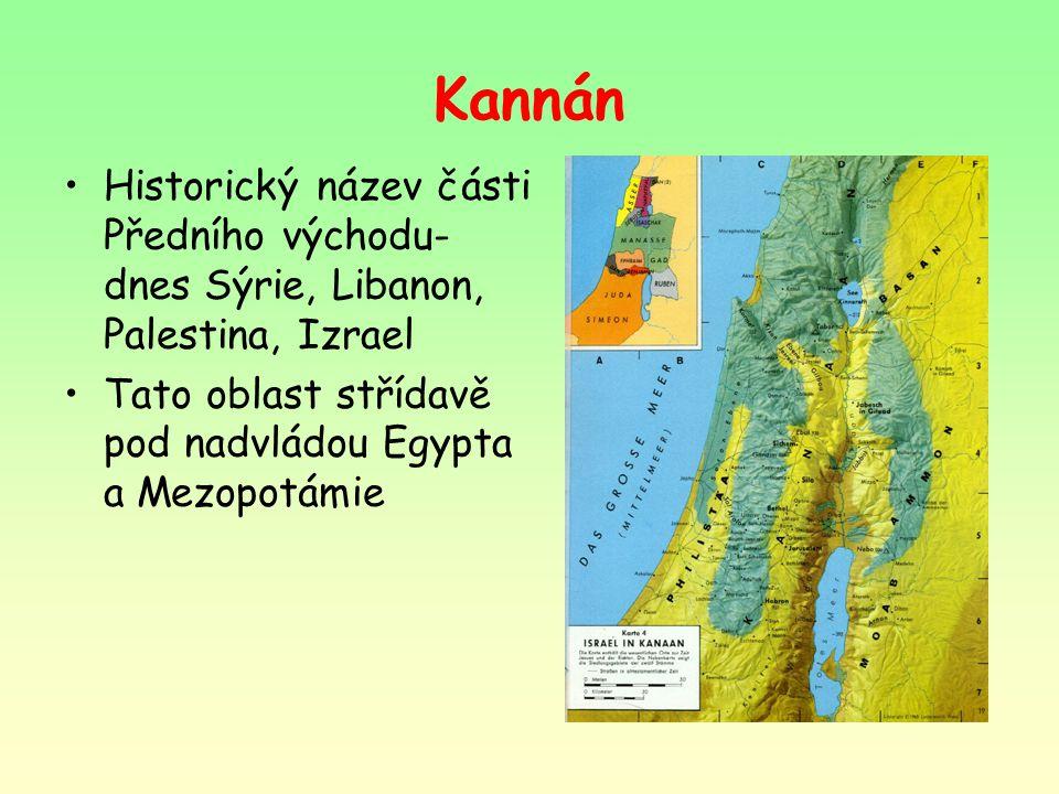 Kannán Historický název části Předního východu- dnes Sýrie, Libanon, Palestina, Izrael.