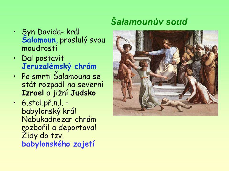 Šalamounův soud Syn Davida- král Šalamoun, proslulý svou moudrostí