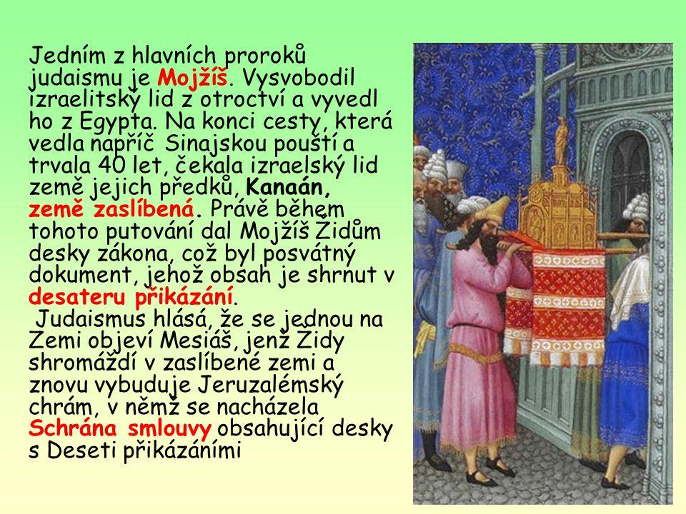 Jedním z hlavních proroků judaismu je Mojžíš