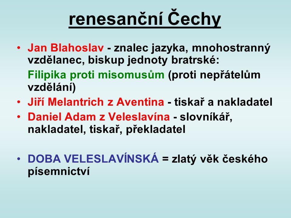 renesanční Čechy Jan Blahoslav - znalec jazyka, mnohostranný vzdělanec, biskup jednoty bratrské: