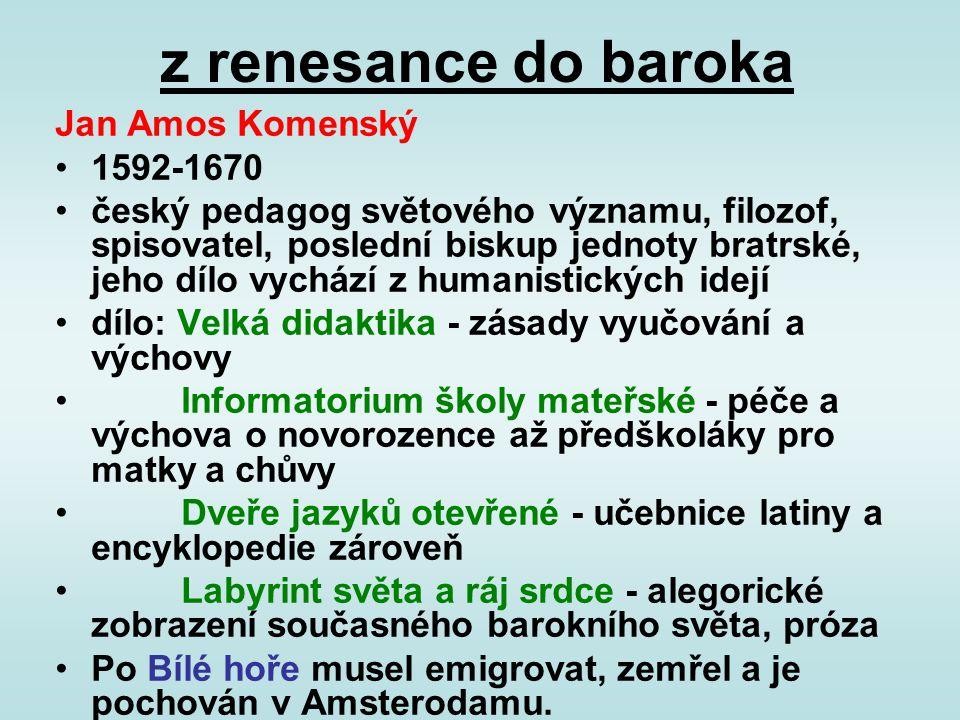 z renesance do baroka Jan Amos Komenský 1592-1670