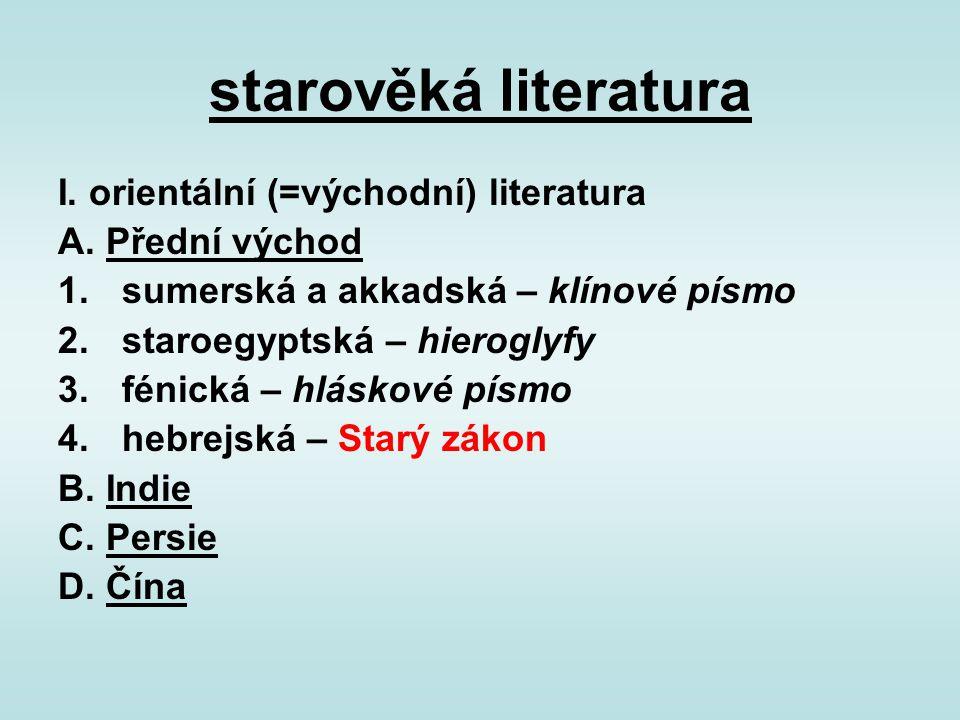 starověká literatura I. orientální (=východní) literatura